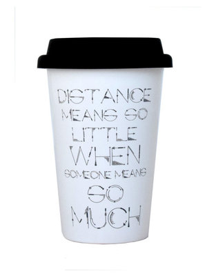 Take away Mug 'Distance means zo little when someone means so much'