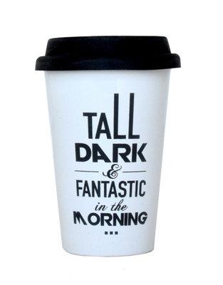 Take away Mug ' Tall dark & fantastic in the moring'