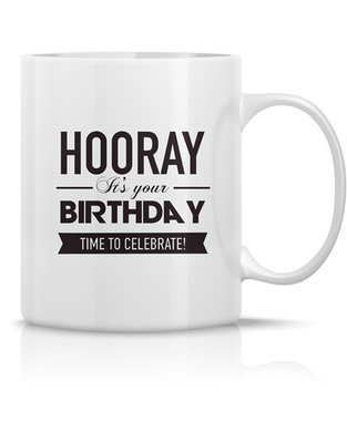 Mug 'Hooray it's your birthday time to celebrate'