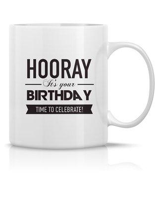 Mug 'Hooray it's your birthday time to celebrate'