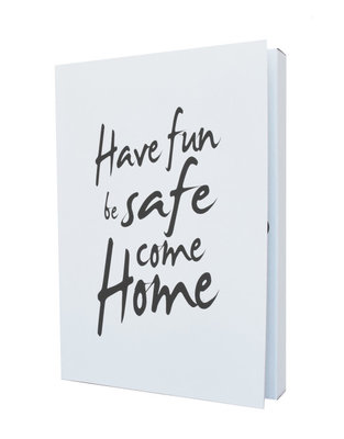 Notebook 'Have fun be safe come home '